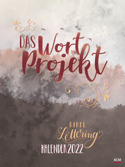 Das WortProjekt: Der Bibel-Lettering-Kalender 2022
