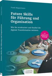 Future Skills für Führung und Organisation