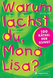 Warum lachst du, Mona Lisa?