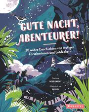 Gute Nacht, Abenteurer! 30 wahre Geschichten von mutigen Forscherinnen und Entdeckern - Cover