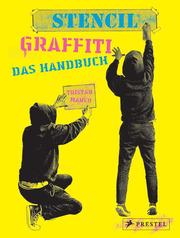 Stencil Graffiti - Das Handbuch