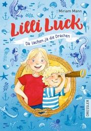 Lilli Luck 3. Da lachen ja die Drachen