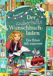 Der zauberhafte Wunschbuchladen 6. Eine Schule hält zusammen