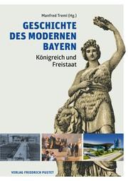 Geschichte des modernen Bayern