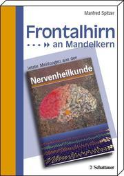 Frontalhirn an Mandelkern