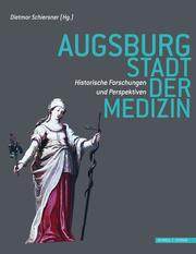 Augsburg - Stadt der Medizin