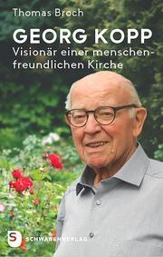 Georg Kopp - Visionär einer menschenfreundlichen Kirche