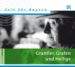Grantler, Grafen und Heilige