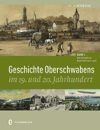 Geschichte Oberschwabens im 19. und 20. Jahrhundert 2