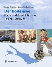 Der Bodensee - Natur und Geschichte aus 150 Perspektiven - Cover
