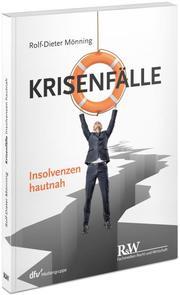 Krisenfälle - Insolvenzen hautnah