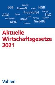 Aktuelle Wirtschaftsgesetze 2021