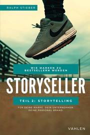 Storyseller: Wie Marken zu Bestsellern werden, Teil 2: Storytelling