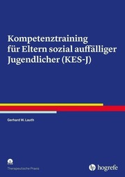 Kompetenztraining für Eltern sozial auffälliger Jugendlicher (KES-J)