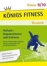 Aufsatz - Argumentieren und Erörtern, Deutsch Klasse 9/10
