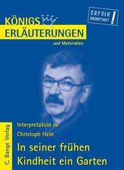 Interpretation zu Christoph Hein: In seiner frühen Kindheit ein Garten