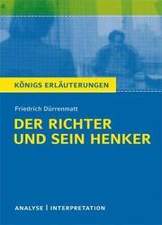 Textanalyse und Interpretation zu Friedrich Dürrenmatt. Der Richter und sein Henker.