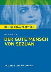 Königs Erläuterungen: Der gute Mensch von Sezuan von Bertolt Brecht.
