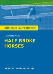Textanalyse und Interpretation zu Jeannette Walls: Half Broke Horses