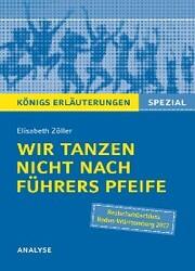 Wir tanzen nicht nach Führers Pfeife von Elisabeth Zöller. Königs Erläuterungen Spezial.