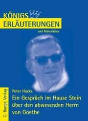 Ein Gespräch im Hause Stein über den abwesenden Herrn von Goethe von Peter Hacks. Textanalyse und Interpretation.