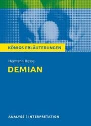 Demian von Hermann Hesse. Textanalyse und Interpretation mit ausführlicher Inhaltsangabe und Abituraufgaben mit Lösungen.
