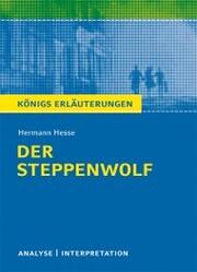 Der Steppenwolf von Hermann Hesse. Textanalyse und Interpretation mit ausführlicher Inhaltsangabe und Abituraufgaben mit Lösungen.