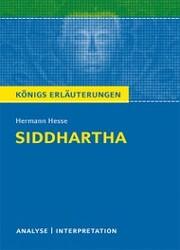 Siddhartha von Hermann Hesse. Textanalyse und Interpretation mit ausführlicher Inhaltsangabe und Abituraufgaben mit Lösungen.