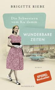 Die Schwestern vom Ku'damm: Wunderbare Zeiten - Cover