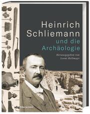 Heinrich Schliemann und die Archäologie