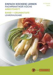 Lehrerausgabe Arbeitsheft Fachpraktiker Küche - Band 1