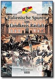 Italienische Spuren im Landkreis Rastatt