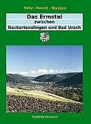 Das Ermstal zwischen Neckartenzlingen und Bad Urach