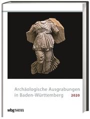 Archäologische Ausgrabungen in Baden-Württemberg 2020