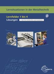Lernsituationen in der Metalltechnik, Lernfelder 1-4 mit Projekten