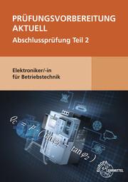 Prüfungsvorbereitung aktuell - Elektroniker/-in für Betriebstechnik