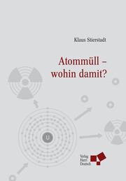 Atommüll - wohin damit?
