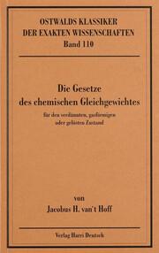 Die Gesetze des chemischen Gleichgewichtes für den verdünnten, gasförmigen oder gelösten Zustand