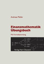 Finanzmathematik Übungsbuch