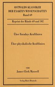 Über Faradays Kraftlinien/Über physikalische Kraftlinien