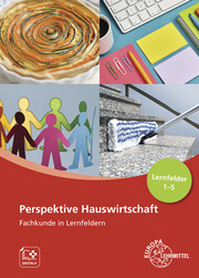 Perspektive Hauswirtschaft - Band 1 (LF 1-5)