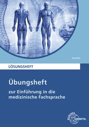 Übungsheft zur Einführung Medizinische Fachsprache