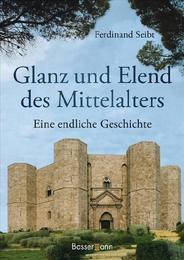 Glanz und Elend des Mittelalters