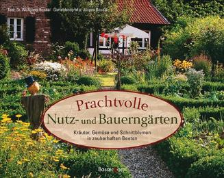 Prachtvolle Nutz- und Bauerngärten