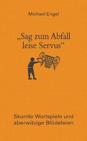 'Sag zum Abfall leise Servus'