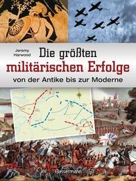Die größten militärischen Erfolge von der Antike bis zur Moderne
