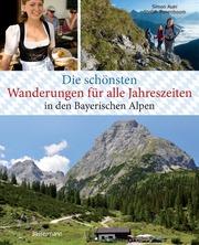 Die schönsten Wanderungen für alle Jahreszeiten in den Bayerischen Alpen