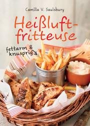 Heißluftfritteuse - fettarm & knusprig
