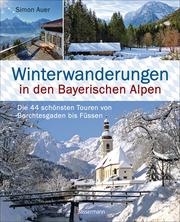 Winterwanderungen in den Bayerischen Alpen