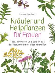 Kräuter und Heilpflanzen für Frauen